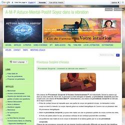 Processus Corporel d'Access - A-M-P Astuce-Mental-Positif Soyez dans la vibration