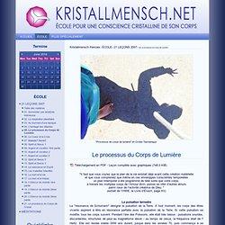 05. Le processus du Corps de Lumière - Kristallmensch francais