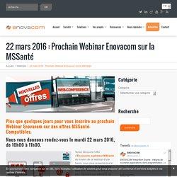 22 mars 2016 : Prochain Webinar Enovacom sur la MSSanté