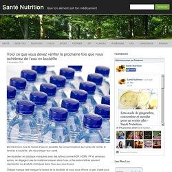Voici ce que vous devez vérifier la prochaine fois que vous achèterez de l'eau en bouteille