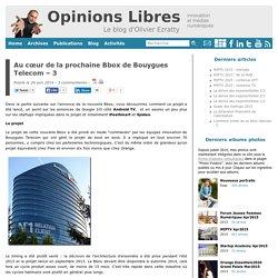 Au cœur de la prochaine Bbox de Bouygues Telecom – 3