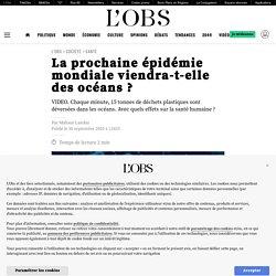 30 sept. 2020 - La prochaine épidémie mondiale viendra-t-elle des océans ?