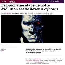 La prochaine étape de notre évolution est de devenir cyborgs