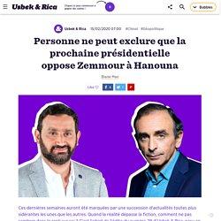 Personne ne peut exclure que la prochaine présidentielle opposera Zemmour à Hanouna