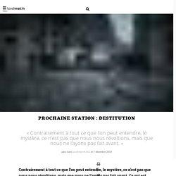 Prochaine station : destitution