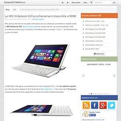 Le MSI Slidebook S20 prochainement disponible à 999€