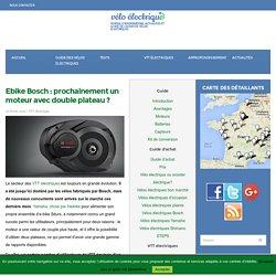 Ebike Bosch: prochainement un moteur avec double plateau?