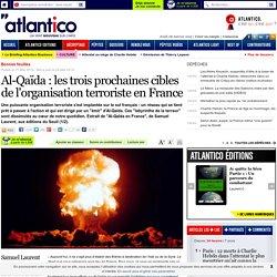 Al-Qaïda : les trois prochaines cibles de l'organisation terroriste en France
