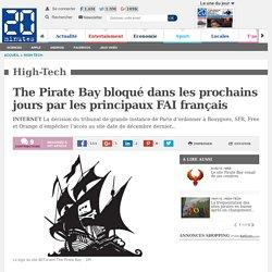The Pirate Bay bloqué dans les prochains jours par les principaux FAI français