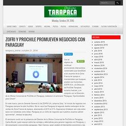 ZOFRI y ProChile promueven negocios con Paraguay – Tarapaca Online – La Verdadera Noticia del Norte de Chile