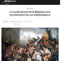 Le soulèvement de la Belgiqueet la proclamation de son indépendance