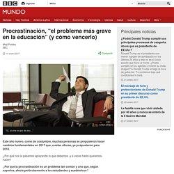 """Procrastinación, """"el problema más grave en la educación"""" (y cómo vencerlo) - BBC Mundo"""