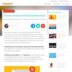 10 ways to procrastinate productively - Happier