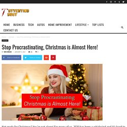 Stop Procrastinating, Christmas is Almost Here!