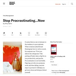 Stop Procrastinating...Now - Amy Gallo - Best Practices