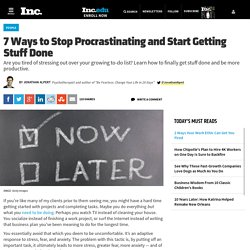 7 Ways to Stop Procrastinating and Start Getting Stuff Done