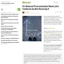 It's National Procrastination Week; Let's Celebrate by Not Honoring It
