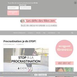 Procrastination: je dis STOP! - Les défis des filles zen