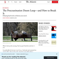 The Procrastination Doom Loop—and How to Break It