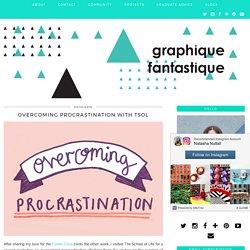 Overcoming Procrastination with TSOL - Graphique Fantastique