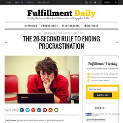 The 20-Second Rule to Ending Procrastination - Fulfillment Daily