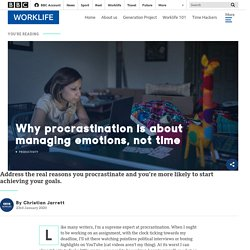 Why procrastination is about managing emotions, not time - BBC Worklife