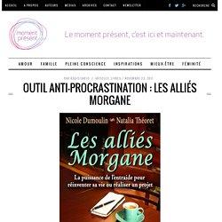 Outil anti-procrastination : les alliés Morgane