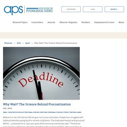 Why Wait? The Science Behind Procrastination – Association for Psychological Science