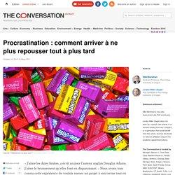 Procrastination : comment arriver à ne plus repousser tout à plus tard