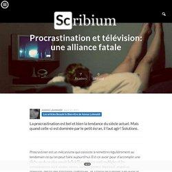 Procrastination et télévision: une alliance fatale
