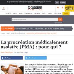 La procréation médicalement assistée (PMA) : pour qui