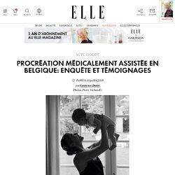 Procréation médicalement assistée en Belgique: enquête et témoignages - ELLE.be