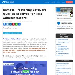 Remote Proctoring Software Queries Resolved for Test Administrators! – Thinkexam Blog