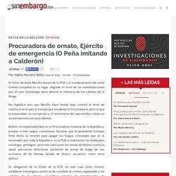 Procuradora de ornato, Ejército de emergencia (O Peña imitando a Calderón)