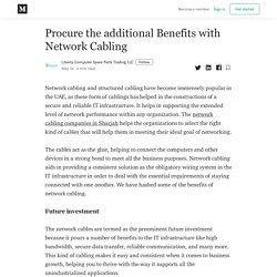 Procure the additional Benefits with Network Cabling