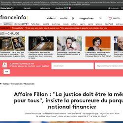 """Affaire Fillon : """"La justice doit être la même pour tous"""", insiste la procureure du parquet national financier"""