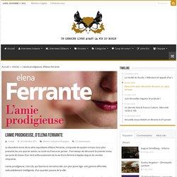 L'amie prodigieuse, d'Elena Ferrante -