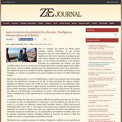 ZEjournal.mobi - Après la victoire du président Evo Morales : Prodigieuse métamorphose de la Bolivie