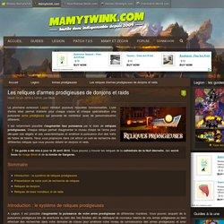 Les reliques d'armes prodigieuses de donjons et raids - World of Warcraft - Mamytwink.com