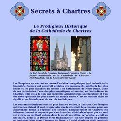 Le Prodigieux Historique de la Cathédrale de Chartres