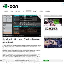 Produção Musical: Qual software escolher? - DJ Ban EMC: Curso de DJ, Produção Musical e VJ