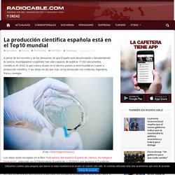 La producción cientifica española está en el Top10 mundial
