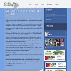 ¿CÓMO HACER UNA PRODUCCIÓN DE MODA? - Intituto Argentino de Indumentaria Belky Nuic Rosario