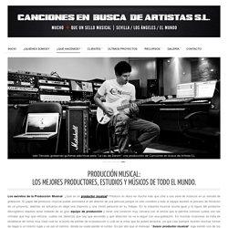 Producción musical. Los mejores Productores, Estudios de Grabación y Músicos.