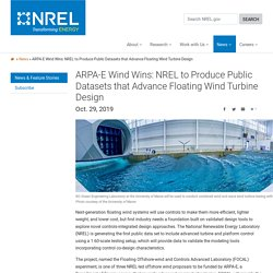 ARPA-E Wind Wins: NREL to Produce Public Datasets that Advance Floating Wind Turbine Design