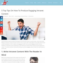 5 Top Tips On How To Produce Engaging Intranet Content