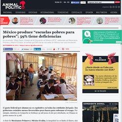 """México produce """"escuelas pobres para pobres""""; 59% tiene deficiencias"""