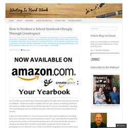 How to Produce a School Yearbook Cheaply Through Createspace « Writing Is Hard Work
