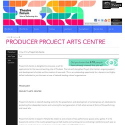 PRODUCER PROJECT ARTS CENTRE