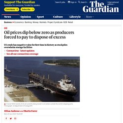 Oil prices dip below zero as producers forced to pay to dispose of excess